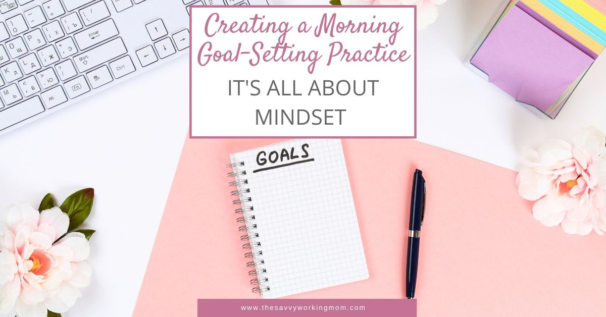 Creating a Morning Goal-Setting Practice
