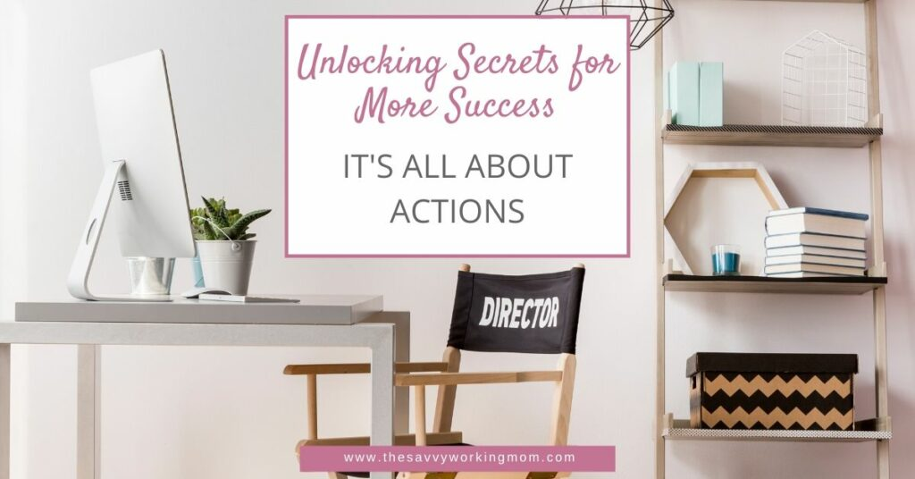 Unlocking Secrets for More Success | The Savvy Working Mom