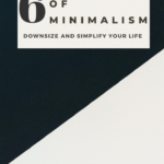 6 Tenets of Minimalism | The Savvy Working Mom