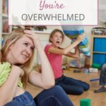 What To Do When You're Overwhelmed | The Savvy Working Mom