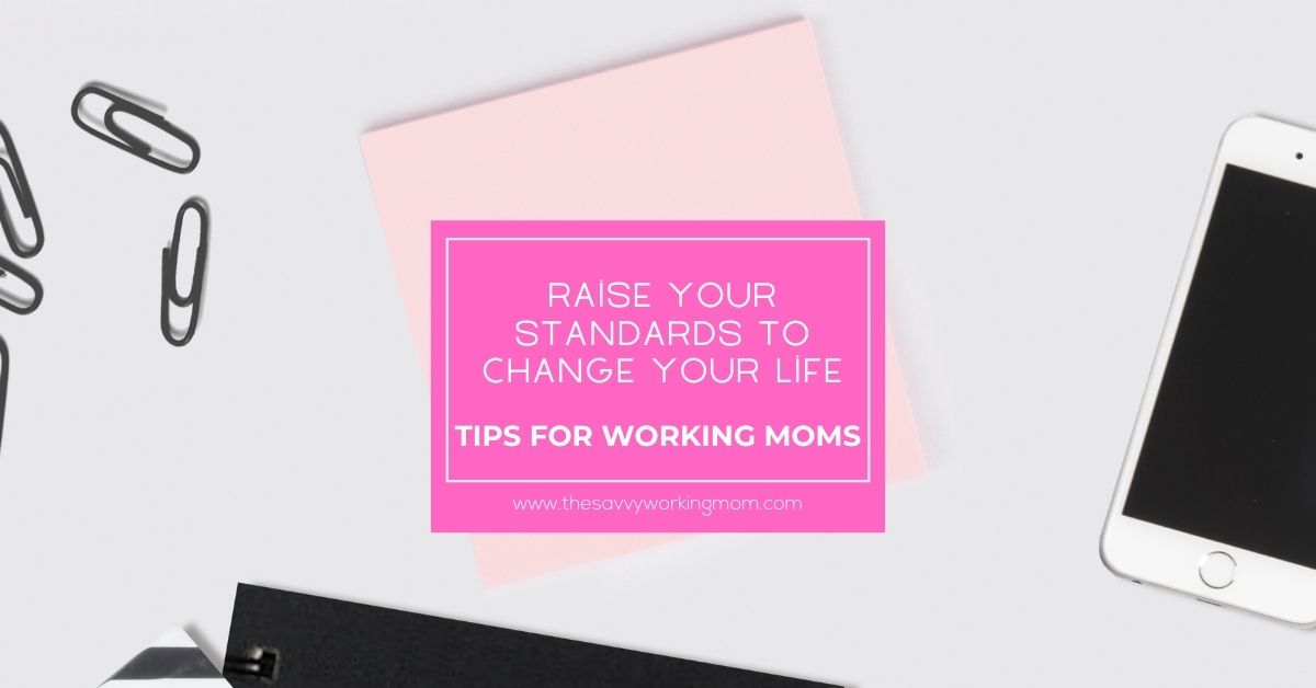Raise Your Standards To Change your Life