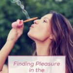 Finding Pleasure in the Small Things | The Savvy Working Mom