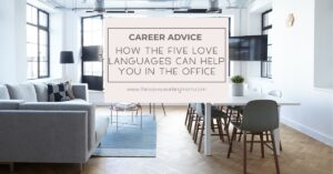 How The Five Love Languages Can Help You In The Office