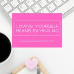 Loving Yourself Means Saying No | The Savvy Working Mom