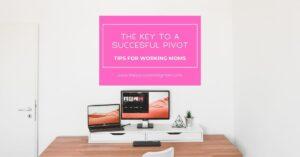 The Key To A Succesful Pivot
