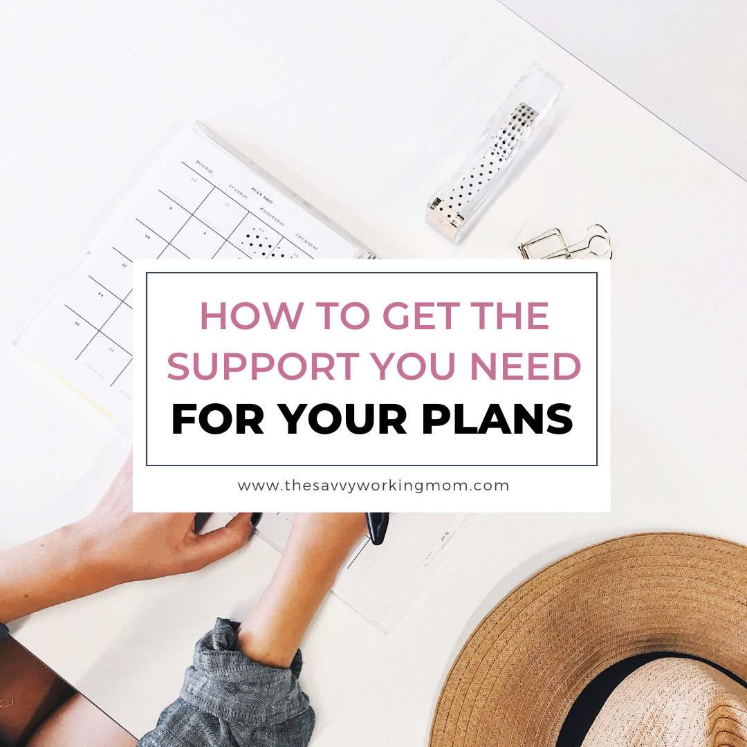 How To Get The Support You Need For Your Plans