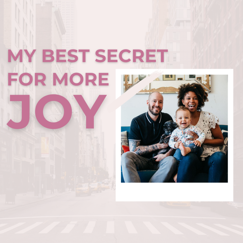 My Best Secret for More Joy - The Savvy Working Mom