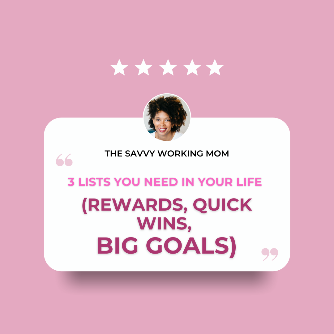 3 Lists You Need in Your Life (Rewards, Quick Wins, Big Goals)